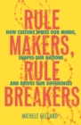 Rule Makers, Rule Breakers : Tight and Loose Cultures and the Secret Signals That Direct Our Lives - eBook