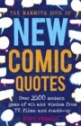 The Mammoth Book of New Comic Quotes : Over 3,500 modern gems of wit and wisdom from TV, films and stand-up - Book