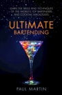 Ultimate Bartending : Learn the skills and techniques of the world s top bartenders and cocktail mixologists - eBook