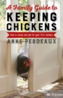 A Family Guide To Keeping Chickens, 2nd Edition : How to choose and care for your first chickens - Book