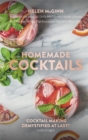 Homemade Cocktails : The essential guide to making great cocktails, infusions, syrups, shrubs and more - Book
