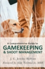 A Comprehensive Guide to Gamekeeping & Shoot Management - Book