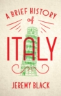 A Brief History of Italy : Indispensable for Travellers - eBook