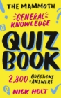 The Mammoth General Knowledge Quiz Book : 2,800 Questions and Answers - eBook