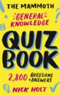 The Mammoth General Knowledge Quiz Book : 2,800 Questions and Answers - Book