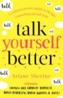 Talk Yourself Better : A Confused Person's Guide to Therapy, Counselling and Self-Help - Book