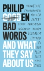Bad Words : And What They Say About Us - eBook
