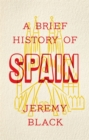 A Brief History of Spain : Indispensable for Travellers - Book