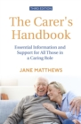 The Carer's Handbook 3rd Edition : Essential Information and Support for All Those in a Caring Role - Book