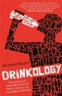 Drinkology : The Science of What We Drink and What It Does to Us, from Milks to Martinis - Book