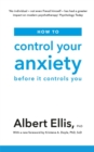 How to Control Your Anxiety : Before it Controls You - Book