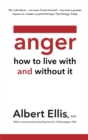 Anger : How to Live With and Without It - Book