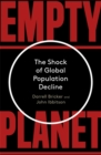 Empty Planet : The Shock of Global Population Decline - Book