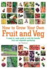 How To Grow Your Own Fruit and Veg : A Week-by-week Guide to Wild-life Friendly Fruit and Vegetable Gardening - eBook