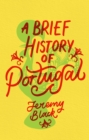 A Brief History of Portugal : Indispensable for Travellers - eBook