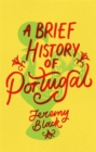 A Brief History of Portugal : Indispensable for Travellers - Book