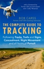 The Complete Guide to Tracking (Third Edition) : Following tracks, trails and signs, concealment, night movement and all forms of pursuit - Book