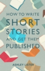 How to Write Short Stories and Get Them Published - Book