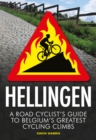 Hellingen : A Road Cyclist's Guide to Belgium's Greatest Cycling Climbs - eBook