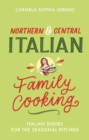 Northern & Central Italian Family Cooking : Italian Dishes for the Seasonal Kitchen - eBook