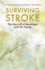 Surviving Stroke : The Story of a Neurologist and His Family - Book