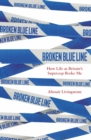 Broken Blue Line : How Life as Britain's Supercop Broke Me - eBook