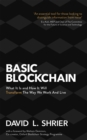 Basic Blockchain : What It Is and How It Will Transform the Way We Work and Live - Book