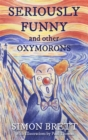 Seriously Funny, and Other Oxymorons - Book