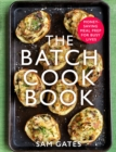 The Batch Cook Book : Money-saving Meal Prep For Busy Lives - Book