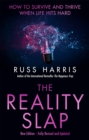 The Reality Slap 2nd Edition : How to survive and thrive when life hits hard - Book