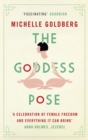 The Goddess Pose : The Audacious Life of Indra Devi, the Woman Who Helped Bring Yoga to the West - eBook
