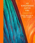 As Kingfishers Catch Fire : Birds & Books - eBook