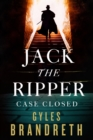 Jack the Ripper: Case Closed - eBook