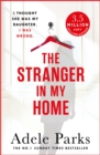 The Stranger In My Home: I thought she was my daughter. I was wrong. - Book