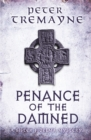 Penance of the Damned (Sister Fidelma Mysteries Book 27) : A deadly medieval mystery of danger and deceit - Book