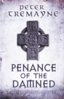 Penance of the Damned (Sister Fidelma Mysteries Book 27) : A deadly medieval mystery of danger and deceit - eBook