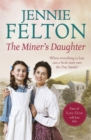 The Miner's Daughter: The Families of Fairley Terrace Sagas 2 - Book
