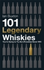 101 Legendary Whiskies You're Dying to Try But (Possibly) Never Will - Book