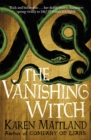The Vanishing Witch : A dark historical tale of witchcraft and rebellion - Book