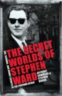 The Secret Worlds of Stephen Ward : Sex, Scandal and Deadly Secrets in the Profumo Affair - Book