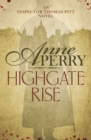 Highgate Rise (Thomas Pitt Mystery, Book 11) : A cosy society is not as spotless as it seems - eBook
