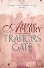 Traitors Gate (Thomas Pitt Mystery, Book 15) : Murder and political intrigue in Victorian London - eBook