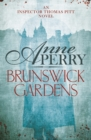 Brunswick Gardens (Thomas Pitt Mystery, Book 18) : A thrilling journey into corruption and murder in Victorian London - eBook