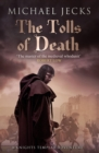 The Tolls of Death (Knights Templar Mysteries 17) : A riveting and gritty medieval mystery - eBook