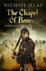 The Chapel of Bones (Knights Templar Mysteries 18) : An engrossing and intriguing medieval mystery - eBook