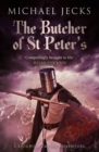 The Butcher of St Peter's (Knights Templar Mysteries 19) : Danger and intrigue in medieval Britain - eBook