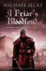 A Friar's Bloodfeud (Knights Templar Mysteries 20) : A dark force threatens England - eBook