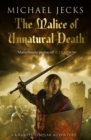 The Malice of Unnatural Death (Knights Templar Mysteries 22) : A thrilling medieval adventure of secrets and murder - eBook