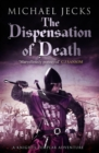Dispensation of Death (Knights Templar Mysteries 23) : Danger, intrigue and murder in a thrilling medieval adventure - eBook