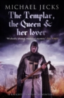 The Templar, the Queen and Her Lover (Knights Templar Mysteries 24) : Conspiracies and intrigue abound in this thrilling medieval mystery - eBook